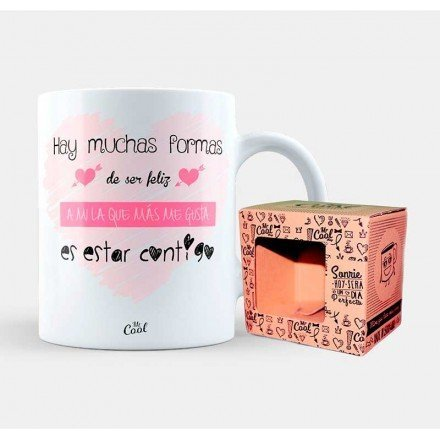 "Mug ""There are many ways to be happy, the one I like the most is to be with you"""
